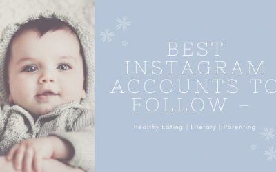 Best Instagram Accounts to Follow – Healthy Eating | Literary | Parenting