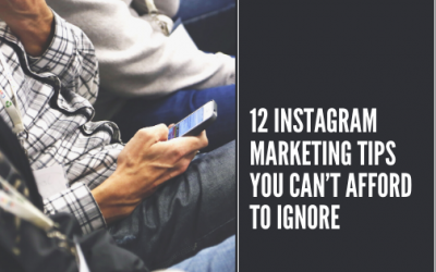 12 Instagram Marketing Tips You Can't Afford to Ignore
